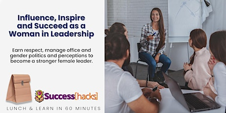 Lunch & Learn Training: Influence and Succeed  as a Woman in Leadership tickets