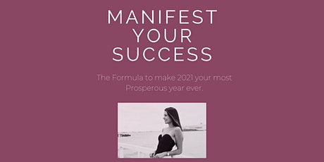 """""""Manifest your Success - a Guaranteed Formula!""""  A 3 Day online event. tickets"""