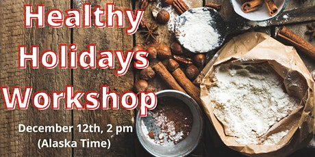 Healthy Holidays Workshop tickets