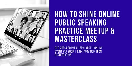 How to Shine Online Public Speaking Practice Meetup and  Masterclass tickets