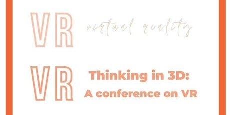 Thinking in 3D: a Conference on VR tickets