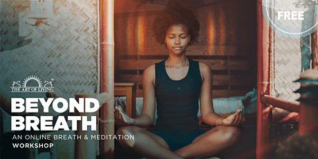 Beyond Breath - An Online Intro session to the Breath & Meditation WORKSHOP tickets