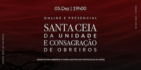 SANTA CEIA DA UNIDADE E CONSAGRAÇÃO DE OBREIROS ingressos