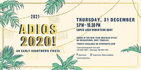 NYE 2021: SAY ADIOS TO 2020  - An Early Countdown Fiesta tickets