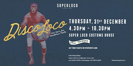 NYE 2021: A Bayside Disco Dinner at Super Loco Customs House tickets