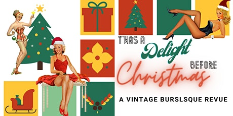 T'was a Delight before Christmas: A Vintage Burlesque Dinner & Show. tickets
