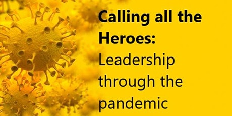 Calling all the Heroes Leadership through the pandemic tickets