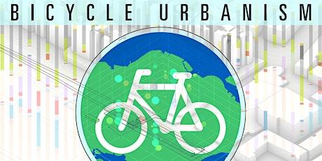 Bicycle Urbanism : Making Cities Bike Friendly tickets