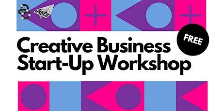 Creative Business Start-Up Workshop - FREE tickets