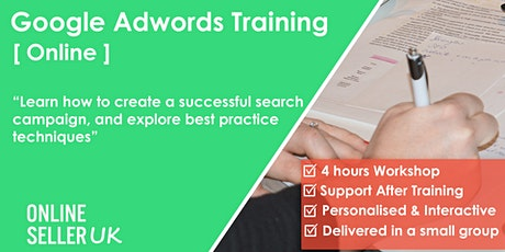 [ ONLINE ] Google Adwords PPC Training Course tickets