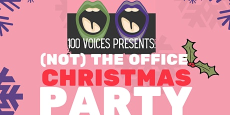 100 Voices presents: Not-the-office Christmas Party! tickets