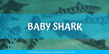 BABY SHARK biglietti