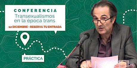 Transexualismos en la época trans - CONFERENCIA - entradas