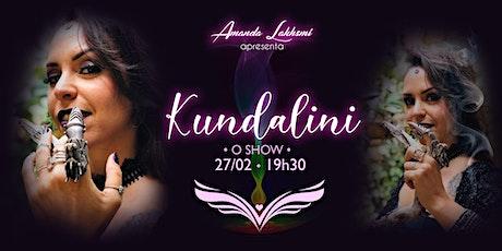Kundalini . o Show ingressos