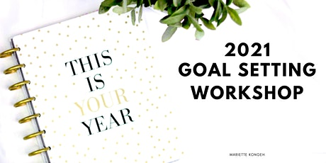 2021 Goal Setting Workshop For Your Life And Business tickets