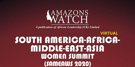 8TH SOUTH AMERICA-AFRICA-MIDDLE EAST-ASIA WOMEN SUMMIT (SAMEAWS) VIRTUAL tickets