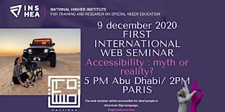 FIRST INTERNATIONAL WEB SEMINAR  Accessibility : myth or reality? tickets