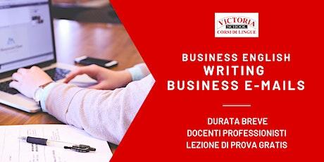 BUSINESS ENGLISH - WRITING BUSINESS E-MAILS biglietti