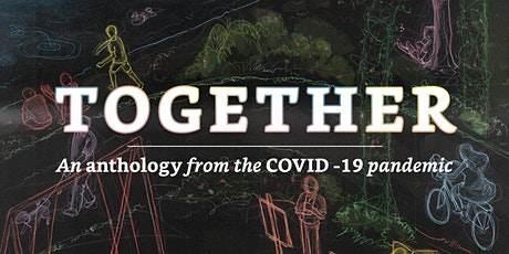 Together: An Anthology from the COVID-19 Pandemic tickets