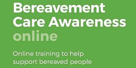 Bereavement Care Awareness Online - 08 May 2021 tickets