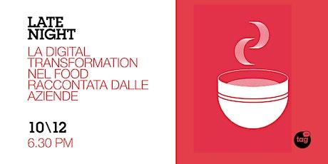Late Night | La Digital Transformation nel Food raccontata dalle aziende biglietti