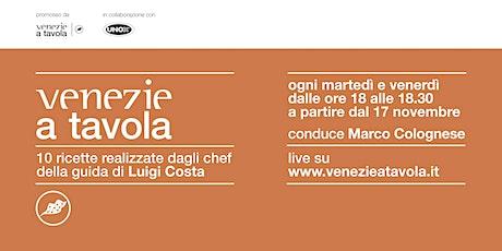 Le ricette di Venezie a Tavola | La ricetta di Andrea Valentinetti biglietti