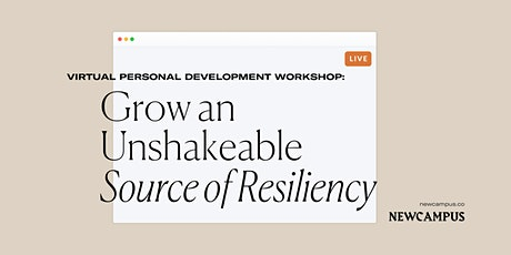 Personal Development Workshop | Grow an Unshakeable Source of Resiliency tickets