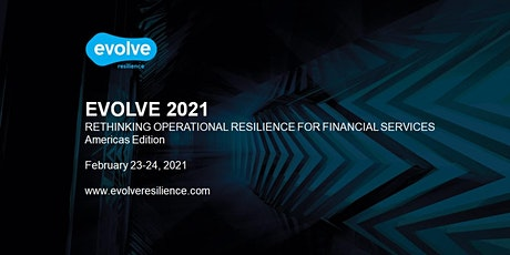 EVOLVE 2021: Rethinking Operational Resilience for Financial Services, AMER tickets