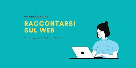 """Webinar gratuito di presentazione del Laboratorio """"Raccontarsi sul web"""" biglietti"""