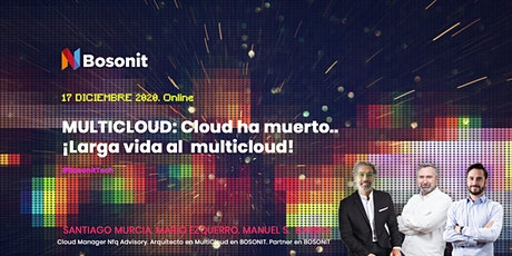 MULTICLOUD: Cloud ha muerto.. ¡Larga vida al  multicloud! entradas