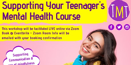 Supporting Your Teenager's Mental Health Course tickets