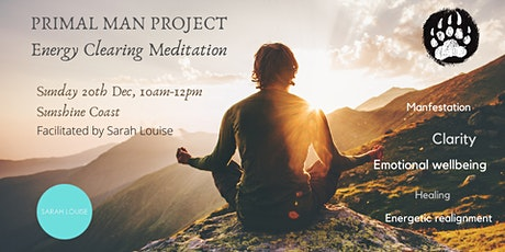 Primal Man Project - Men's Energy Clearing and Manifestation Meditation tickets
