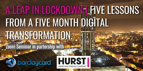 A LEAP IN LOCKDOWN: FIVE LESSONS FROM A FIVE MONTH DIGITAL TRANSFORMATION. tickets