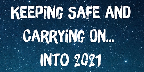 Keeping Safe and Carry On into 2021 tickets