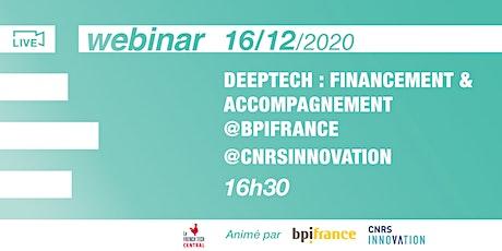[Webinar] Deeptech: financement & accompagnement @Bpifrance @CNRSinnovation billets