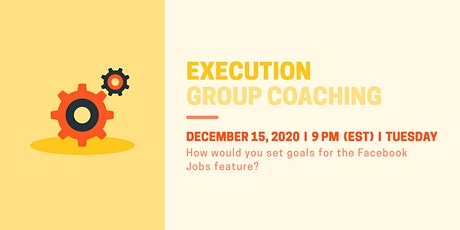 Product Execution: Set Goals for the Facebook Jobs Feature tickets