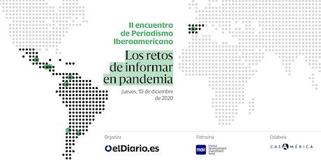 II Encuentro de Periodismo Iberoamericano:los retos de informar en pandemia tickets