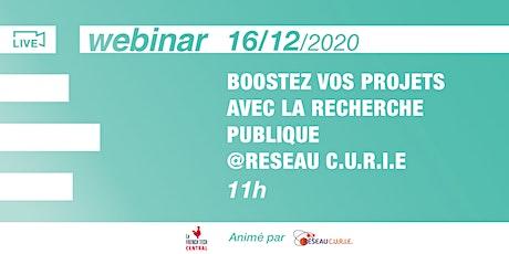[Webinar] Boostez vos projets avec la recherche publique @RéseauC.U.R.I.E billets