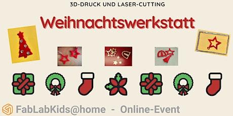 FabLabKids@home - Weihnachtswerkstatt - 3D-Druck und Lasercutting (Online) Tickets