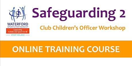 Safe Guarding 2 - Club Children's Officer Workshop 9th March 2021 - Online tickets