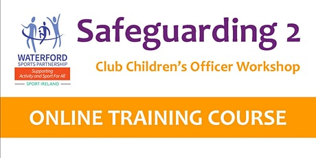 Safe Guarding 2 - Club Children's Officer Workshop 17th May 2021 - Online tickets