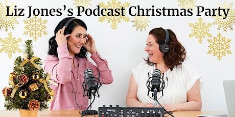 Liz Jones's Podcast Christmas Party tickets