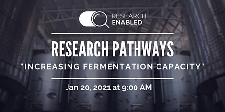 Research Pathway:  Increasing Fermentation Capacity tickets
