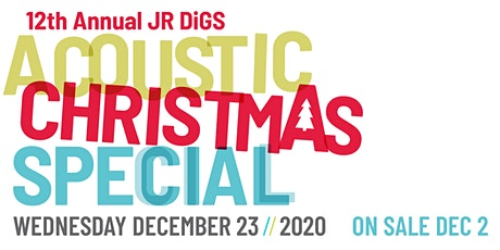 12th Annual JR Digs Acoustic Christmas Special tickets