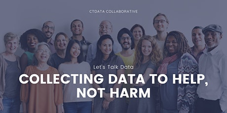 Let's Talk Data: Collecting Data to Help, Not Harm Session 6 tickets