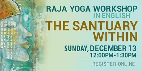 THE SANTUARY WITHIN - Raja Yoga Workshop in English (Online) tickets