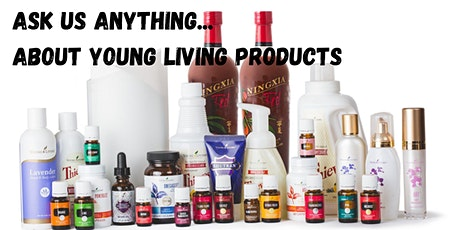 Ask Us Anything about Young Living Products to support your wellbeing! tickets