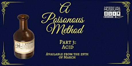 A Poisonous Method: Acid tickets