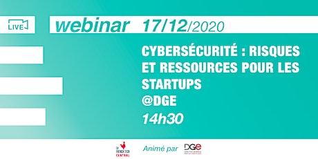 [Webinar] Cybersécurité : risques et ressources pour les startups @DGE billets