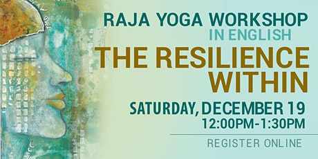 THE RESILIENCE WITHIN - Raja Yoga Workshop in English (Online) tickets